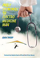 From Stuntman to Electro Medicine Man
